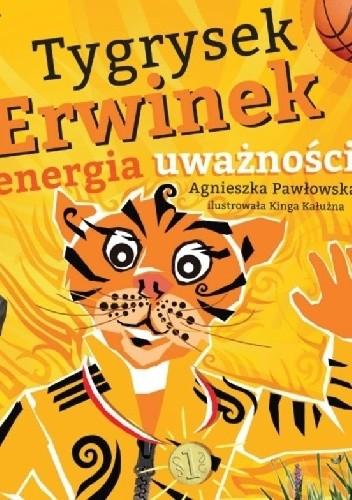 Okładka książki Tygrysek Erwinek i energia uważności