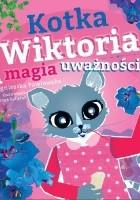 Kotka Wiktoria i magia uważności