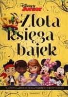 Złota Księga Bajek. Najpopularniejsi bohaterowie Disney Junior