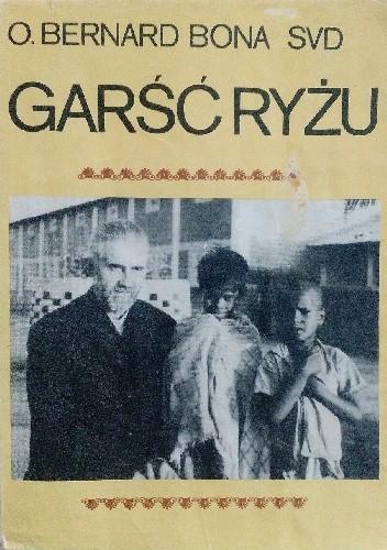 Okładka książki Garść ryżu. Wspomnienia misjonarza