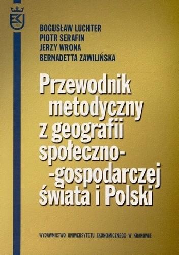 Okładka książki Przewodnik metodyczny z geografii społeczno-gospodarczej świata i Polski