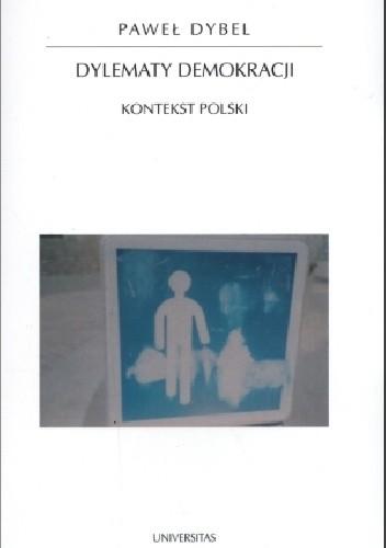 Okładka książki Dylematy demokracji. Kontekst polski