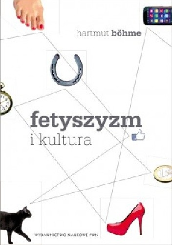 Okładka książki Fetyszyzm i kultura. Inna teoria nowoczesności
