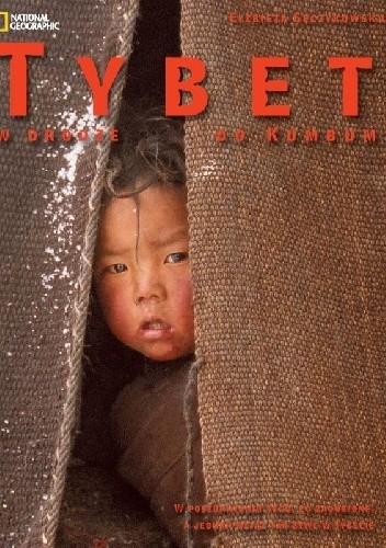 Okładka książki Tybet. W drodze do Kumbum