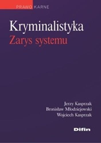Okładka książki Kryminalistyka. Zarys systemu