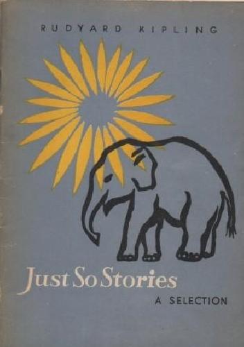 Okładka książki Just So Stories. A Selection