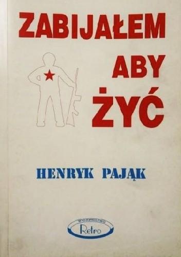 Okładka książki Zabijałem aby żyć