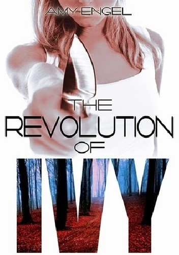 Okładka książki The Revolution of Ivy