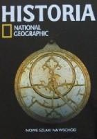 Nowe szlaki na Wschód. Historia National Geographic