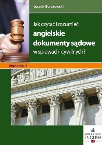 Okładka książki Jak czytać i rozumieć angielskie dokumenty sądowe w sprawach cywilnych?