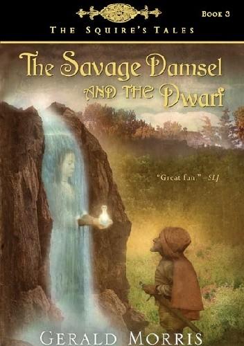 Okładka książki The Savage Damsel and the Dwarf