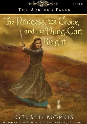 Okładka książki The Princess, the Crone, and the Dung-Cart Knight