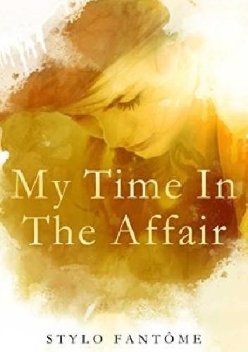 Okładka książki My Time in the Affair