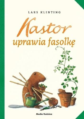 Okładka książki Kastor uprawia fasolkę