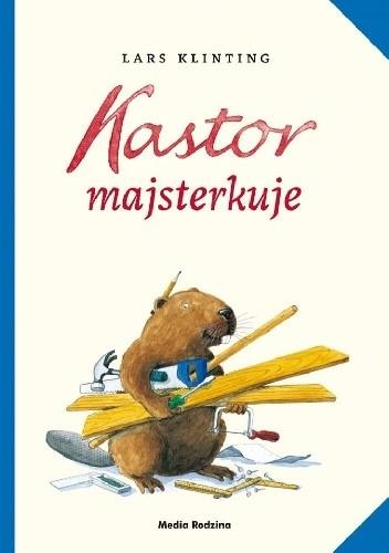 Okładka książki Kastor majsterkuje