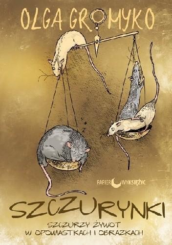 Okładka książki Szczurynki. Szczurzy żywot w opowiastkach i obrazkach