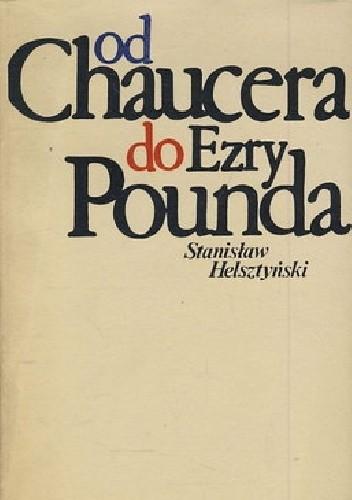 Okładka książki Od Chaucera do Ezry Pounda