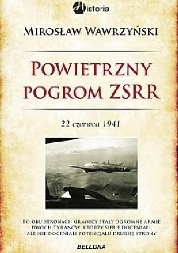 Okładka książki Powietrzny pogrom ZSRR. 22 czerwca 1941