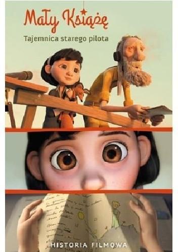 Okładka książki Mały Książę. Tajemnica starego pilota