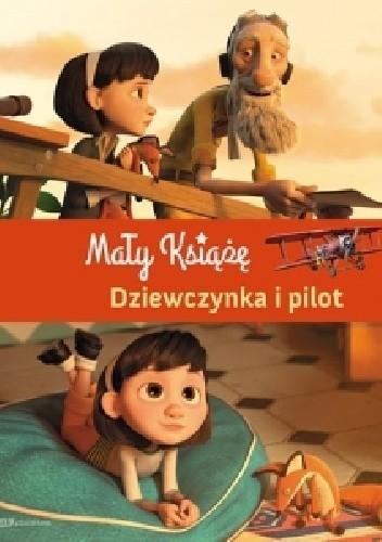 Okładka książki Mały Książę. Dziewczynka i pilot