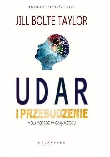 Okładka książki Udar i przebudzenie. Moja podróż w głąb mózgu
