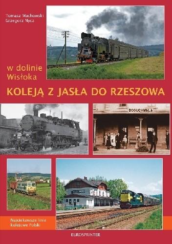 Okładka książki W dolinie Wisłoka. Koleją z Jasła do Rzeszowa