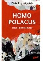 Homo polacus. Eseje o polskiej duszy