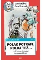 Historia Polski 2.0: Polak potrafi, Polka też... czyli o tym, ile świat nam zawdzięcza