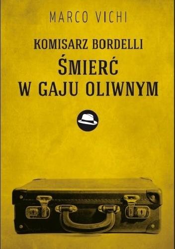 Okładka książki Komisarz Bordelli: Śmierć w gaju oliwnym