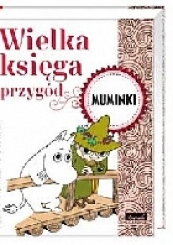 Okładka książki Wielka księga przygód. Muminki