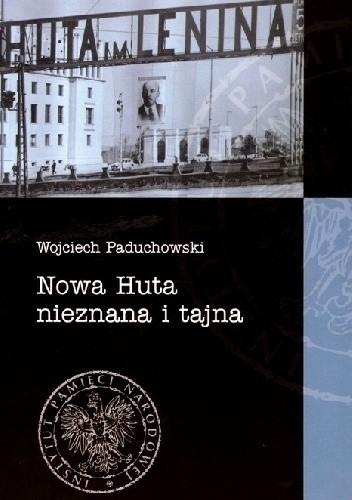 Okładka książki Nowa Huta nieznana i tajna