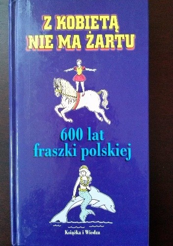 Okładka książki Z kobietą nie ma żartu. 600 lat polskiej fraszki
