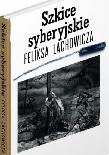 Okładka książki Szkice syberyjskie Feliksa Lachowicza