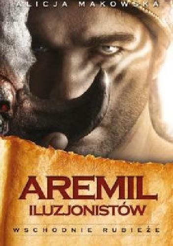 Okładka książki Aremil iluzjonistów. Wschodnie rubieże
