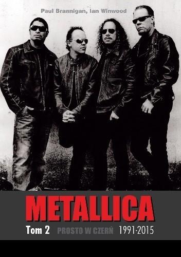 Okładka książki Prosto w czerń. Metallica tom 2: 1991-2015