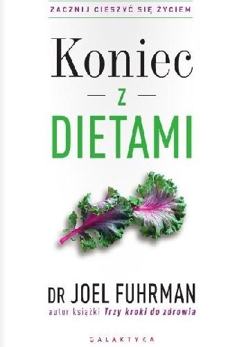 Okładka książki Koniec z dietami. Zacznij cieszyć się życiem