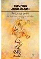 Kaduceus polski. Myśl polityczna krakowskich konserwatystów 1866-1934