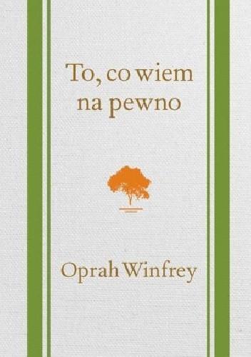 Okładka książki To, co wiem na pewno