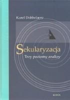 Sekularyzacja: Trzy poziomy analizy
