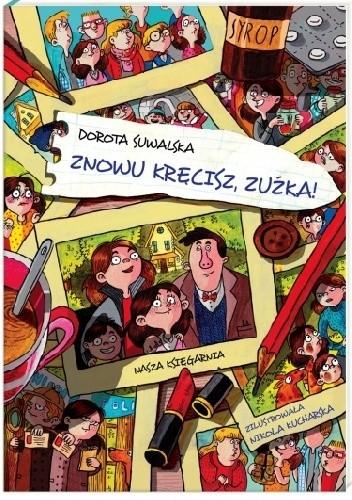 Okładka książki Znowu kręcisz, Zuźka!