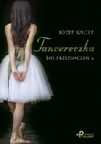 Okładka książki Tancereczka : los przeznaczenia