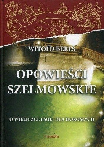 Okładka książki Opowieści szelmowskie. O Wieliczce i soli dla dorosłych