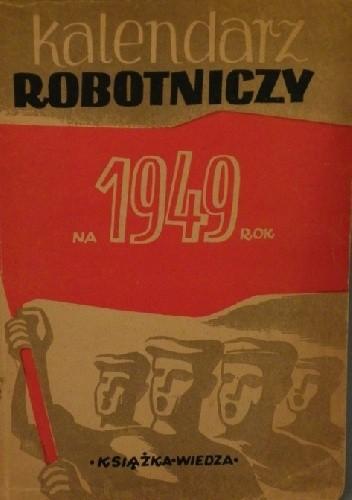 Okładka książki Kalendarz robotniczy na 1949 rok