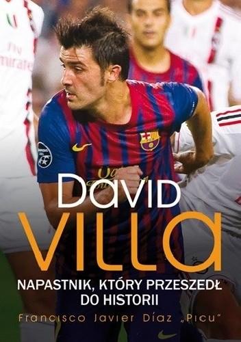 Okładka książki David Villa. Napastnik, który przeszedł do historii