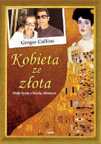 Okładka książki Kobieta ze złota. Moje życie z Marią Altmann
