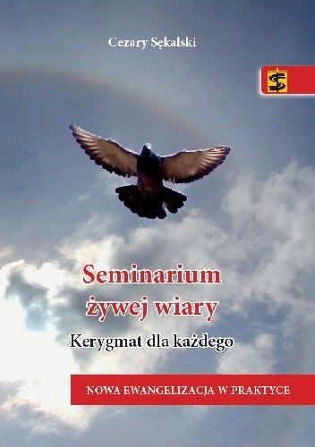 Okładka książki Seminarium żywej wiary Kerygmat dla każdego