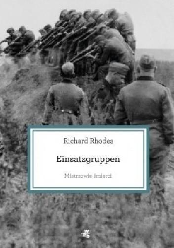 Okładka książki Mistrzowie śmierci. Einsatzgruppen