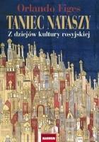 Taniec Nataszy. Z dziejów kultury rosyjskiej