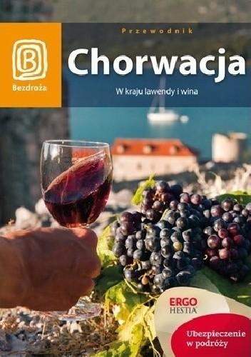 Okładka książki Chorwacja. W kraju lawendy i wina