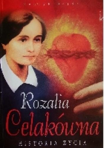 Okładka książki Rozalia Celakówna. Historia życia